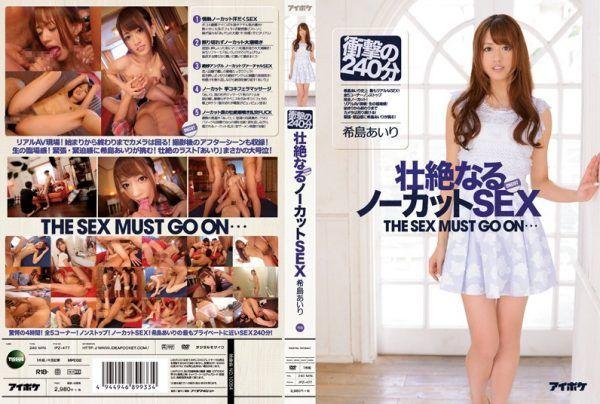 IPZ-477 240 Minutes Of Uncut Kijimaairi SEX Shock A Fierce