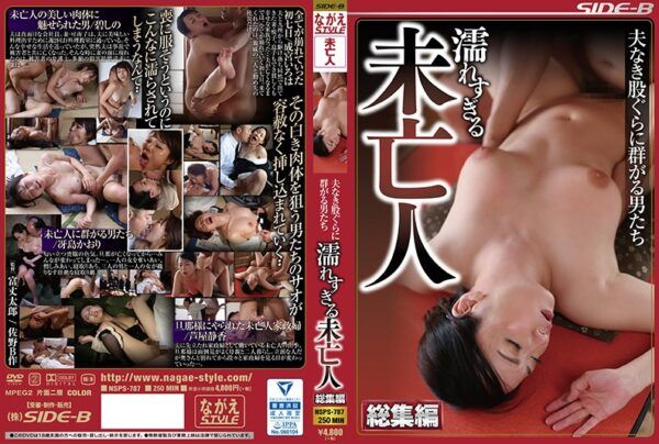 NSPS-787 Men Who Gather In Husbandless Crotch Gathered Widow Gathering Too Much